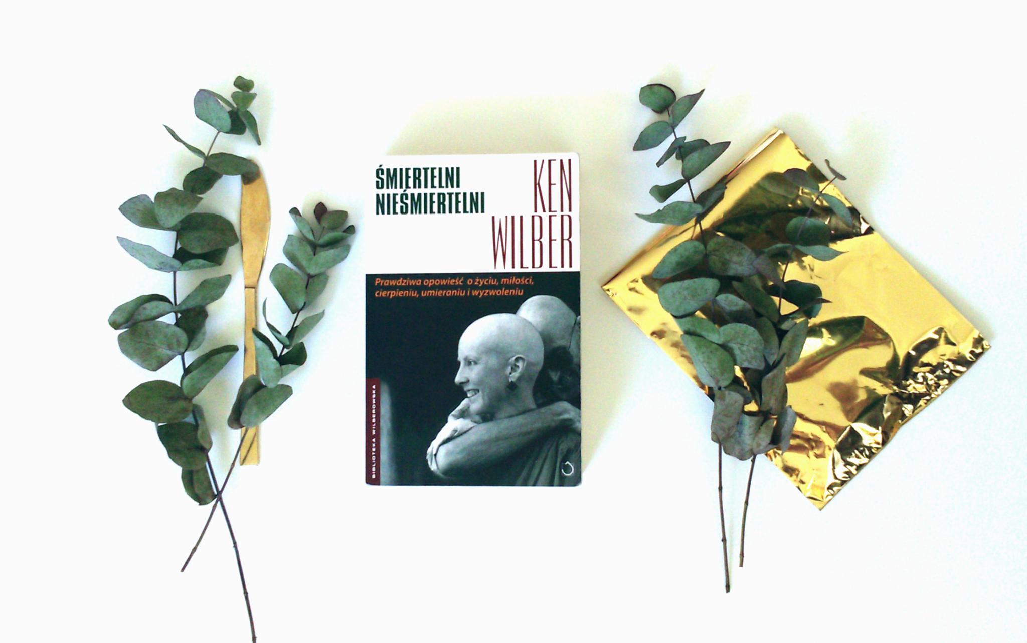 Śmiertelni nieśmiertelni Ken Wilber - recenzja książki
